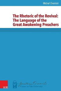 Cover The Rhetoric of the Revival: The Language of the Great Awakening Preachers