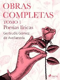 Cover Obras completas. Tomo 1. Poesías líricas