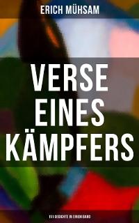 Cover Erich Mühsam: Verse eines Kämpfers (151 Gedichte in einem Band)