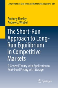 Cover The Short-Run Approach to Long-Run Equilibrium in Competitive Markets