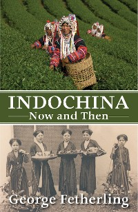 Cover Indochina Now and Then