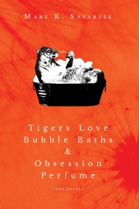 Cover Tigers Love Bubble Baths & Obsession Perfume (who knew!)