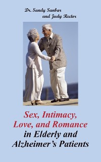 Cover Sex, Intimacy, Love, and Romance in Elderly and Alzheimer'S Patients
