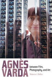 Cover Agnes Varda between Film, Photography, and Art