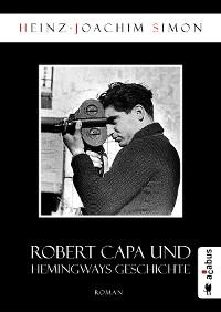 Cover Robert Capa und Hemingways Geschichte