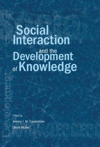 Cover Social Interaction and the Development of Knowledge