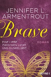Cover Brave - Eine Liebe zwischen Licht und Dunkelheit