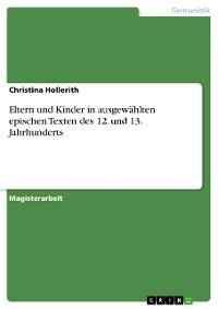 Cover Eltern und Kinder in ausgewählten epischen Texten des 12. und 13. Jahrhunderts