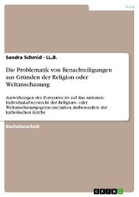 Cover Die Problematik von Benachteiligungen aus Gründen der Religion oder Weltanschauung
