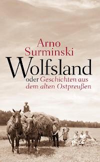 Cover Wolfsland oder Geschichten aus dem alten Ostpreußen