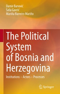 Cover The Political System of Bosnia and Herzegovina