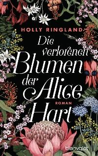 Cover Die verlorenen Blumen der Alice Hart