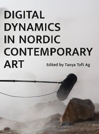 Cover Digital Dynamics in Nordic Contemporary Art