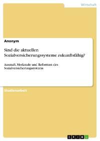 Cover Sind die aktuellen Sozialversicherungssysteme zukunftsfähig?
