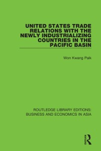 Cover United States Trade Relations with the Newly Industrializing Countries in the Pacific Basin