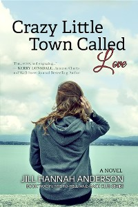 Cover Crazy Little Town Called Love: The To-Hell-And-Back Club Series