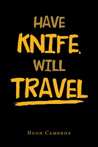 Cover Have Knife,  Will Travel