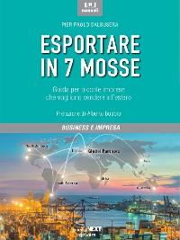 Cover Esportare in 7 mosse. Guida per piccole imprese che vogliono vendere all'estero