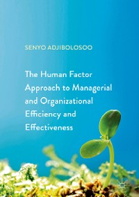 Cover The Human Factor Approach to Managerial and Organizational Efficiency and Effectiveness