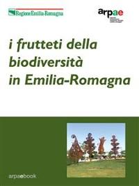 Cover I frutteti della biodiversità in Emilia-Romagna