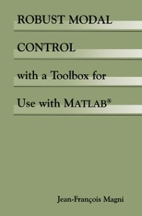 Cover Robust Modal Control with a Toolbox for Use with MATLAB(R)