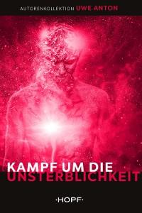 Cover Kampf um die Unsterblichkeit