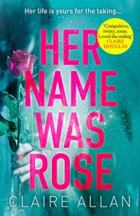 Cover Her Name Was Rose: The gripping psychological thriller you need to read this summer