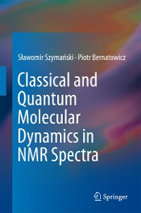 Cover Classical and Quantum Molecular Dynamics in NMR Spectra