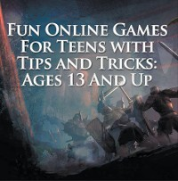Cover Fun Online Games For Teens with Tips and Tricks: Ages 13 And Up