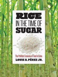 Cover Rice in the Time of Sugar