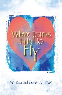 Cover Where Icarus Failed to Fly