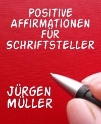 Cover Positive Affirmationen für Schriftsteller