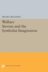 Cover Wallace Stevens and the Symbolist Imagination