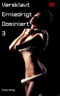 Cover Versklavt Erniedrigt Dominiert 3