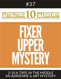 "Cover Perfect 10 Fixer Upper Mystery Plots #37-2 ""A TREE IN THE MIDDLE – AN ADRIENNE & ART MYSTERY"""