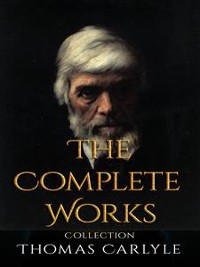 Cover Thomas Carlyle: The Complete Works