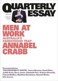 Cover Quarterly Essay 75 Men at Work