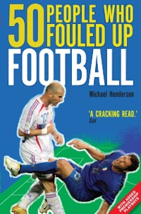 Cover 50 People Who Fouled Up Football