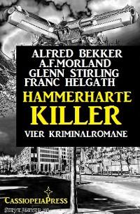 Cover Hammerharte Killer: Vier Kriminalromane