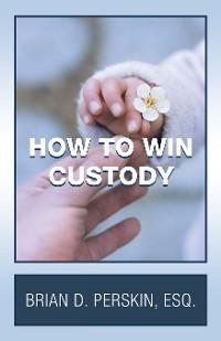Cover How to Win Custody