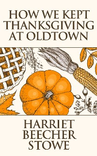 Cover How We Kept Thanksgiving at Oldtown