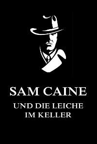 Cover Sam Caine und die Leiche im Keller