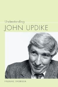 Cover Understanding John Updike