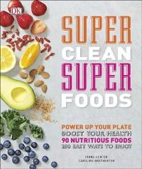 Cover Super Clean Super Foods
