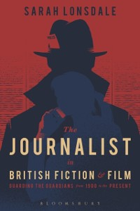 Cover Journalist in British Fiction and Film