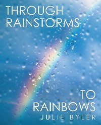Cover Through Rainstorms to Rainbows