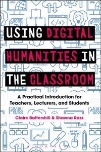 Cover Using Digital Humanities in the Classroom