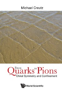 Cover From Quarks To Pions: Chiral Symmetry And Confinement