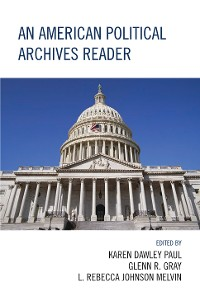 Cover An American Political Archives Reader