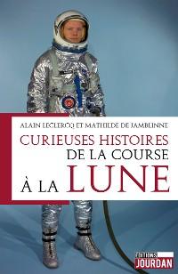 Cover Curieuses histoires de la course à la lune